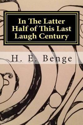 In the Latter Half of This Last Laugh Century