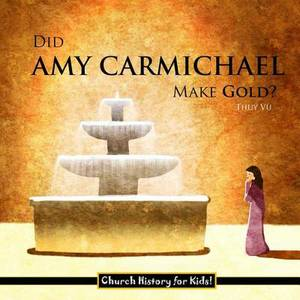 Did Amy Carmichael Make Gold?