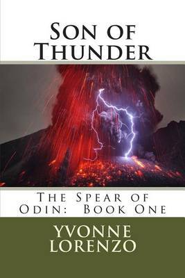Son of Thunder: The Spear of Odin Book One