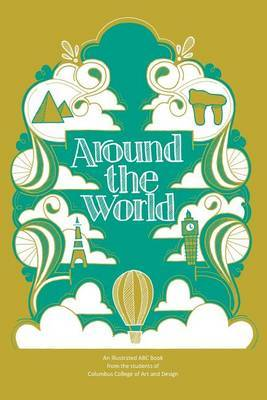 Around the World: An Illustrated ABC Book