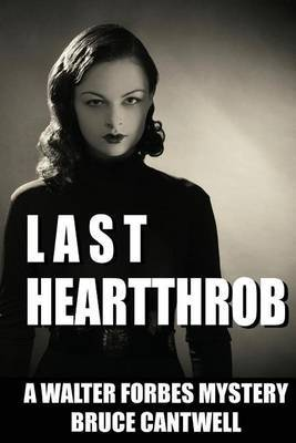 Last Heartthrob: A Walter Forbes Mystery