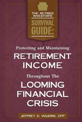 Protecting and Maintaining Retirement Income Throughout the Looming Financial Crisis