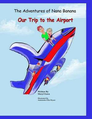 The Adventures of Nana Banana: Our Trip to the Airport