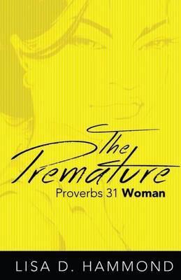 The Premature Proverbs 31 Woman