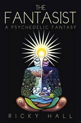 The Fantasist: A Psychedelic Fantasy