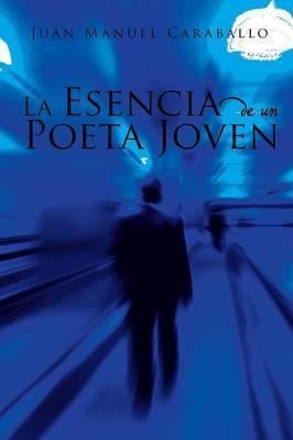 La Esencia de Un Poeta Joven