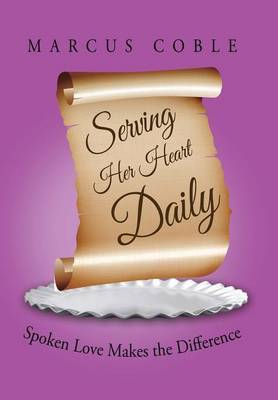 Serving Her Heart Daily: Spoken Love Makes the Difference
