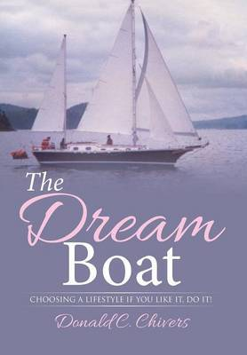 The Dream Boat: Choosing a Lifestyle If You Like It, Do It!