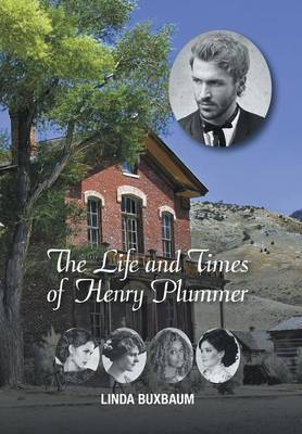 The Life and Times of Henry Plummer