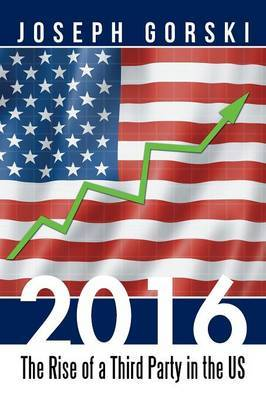 2016: The Rise of a Third Party in the Us