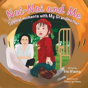 NAI-NAI and Me: Special Moments with My Grandmother
