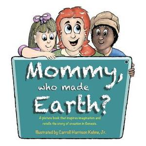 Mommy, Who Made Earth?