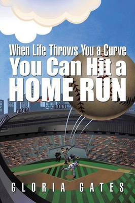 When Life Throws You a Curve You Can Hit a Home Run