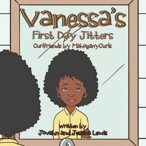 Vanessa's First Day Jitters: Curlfriends by Mahoganycurls(r)