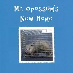 Mr. Opossum's New Home