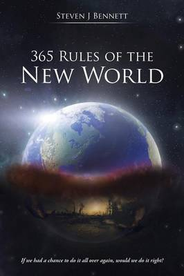 365 Rules of the New World: If We Had a Chance to Do It All Over Again, Would We Do It Right?