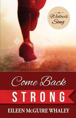 Come Back Strong: A Widow's Song
