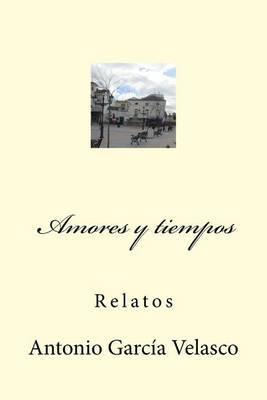 Amores y Tiempos: Relatos