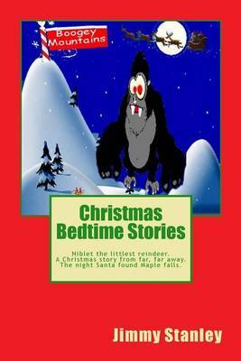 Christmas Bedtime Stories: Niblet the Littlest Reindeer and a Christmas Story from Far, Far Away