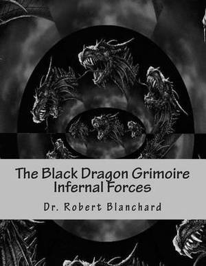 The Black Dragon Grimoire: Part II - Of the Red Dragon Grimoire - Forces Infernal