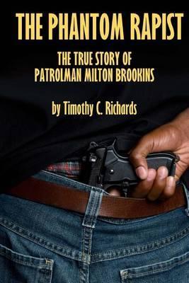 Phantom Rapist: The True Story of Patrolman Milton Brookins