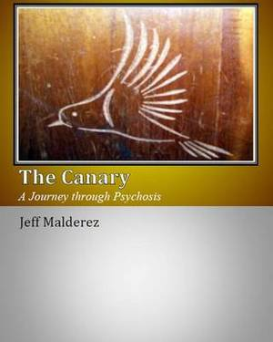 The Canary: A Journey Through Psychosis