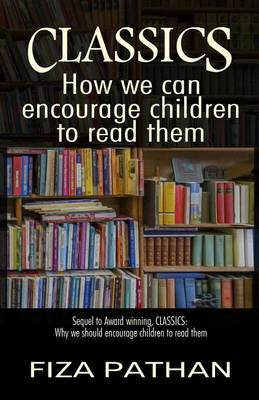 Classics: How We Can Encourage Children to Read Them