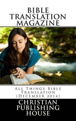 Bible Translation Magazine: All Things Bible Translation (December 2014)