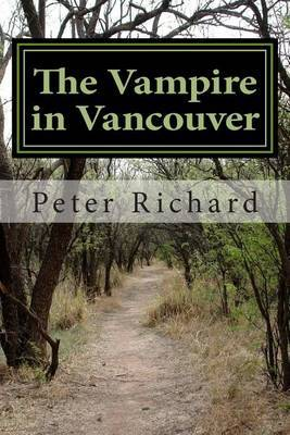 The Vampire in Vancouver: An Adult Story of Love, Crossing Time and Continents