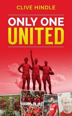 Only One United: A Personal History of Manchester United
