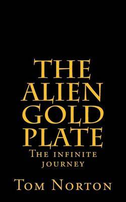 The Alien Gold Plate: The Infinite Journey