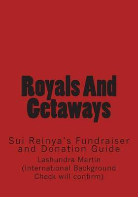 Royals and Getaways: Sui Reinya's Fundraiser and Donation Guide