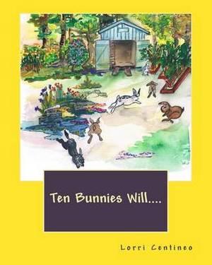 Ten Bunnies Will....