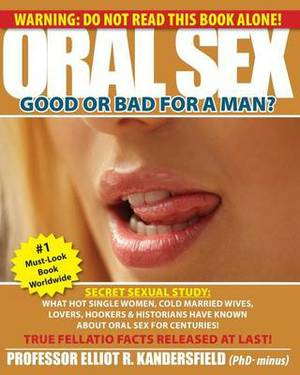 Oral Sex - Good or Bad for a Man?: Secret Sexual Study