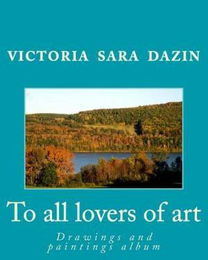 To All Lovers of Art: Drawings and Paintings Album