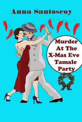 Murder at the X-Mas Eve Tamale Party
