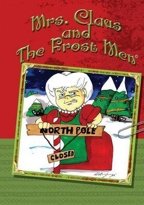 Mrs. Claus and the Frost Men