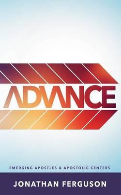 Advance: Emerging Apostles & Apostolic Centers