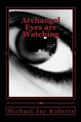 Archangel: Eyes Are Watching