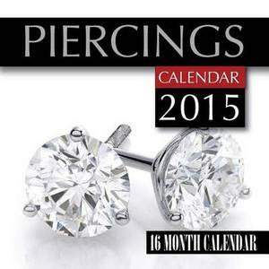 Piercings Calendar 2015: 16 Month Calendar
