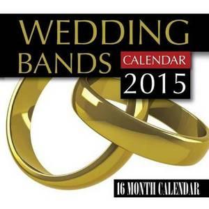 Wedding Bands Calendar 2015: 16 Month Calendar