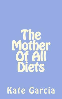 The Mother of All Diets