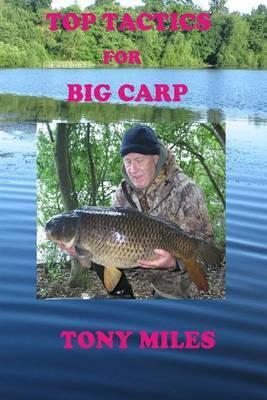 Top Tactics for Big Carp
