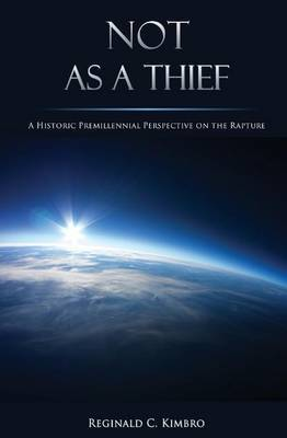 Not as a Thief: A Historic Premillennial Perspective on the Rapture