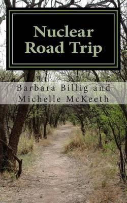 Nuclear Road Trip: Onward to Destruction