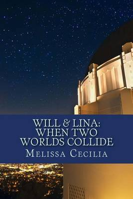 Will and Lina: When Two Worlds Collide