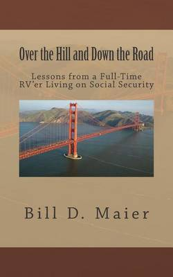 Over the Hill and Down the Road: Lessons from a Full-Time RV'er Living on Social Security