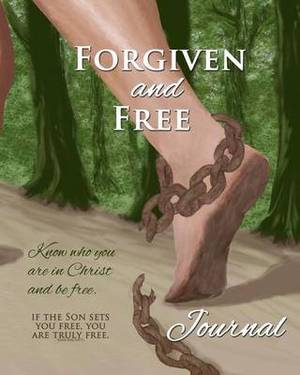 Forgiven and Free Journal