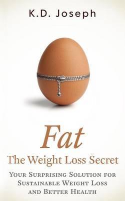 Fat: The Weight Loss Secret