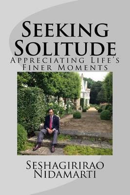 Seeking Solitude: Appreciating Life's Finer Moments
